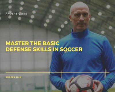 Master the Basic Defense Skills in Soccer
