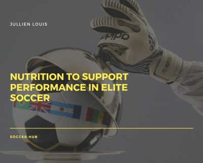 Nutrition to support performance in Elite Soccer