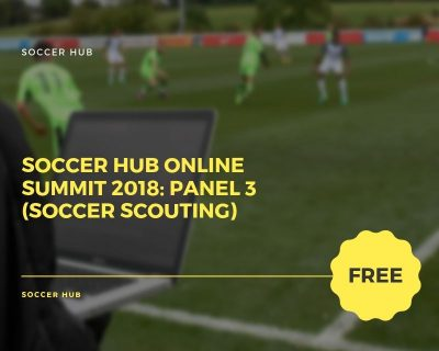Soccer HUB online Summit 2018: Panel 3 (Soccer Scouting)