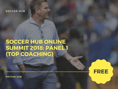 Soccer HUB online Summit 2018: Panel 1 (Top Coaching)