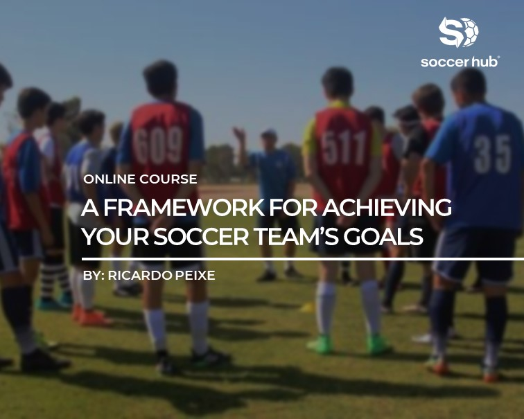 a-framework-for-achieving-your-soccer-teams-goals
