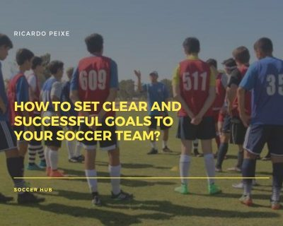 How to set clear and successful goals to your soccer team?