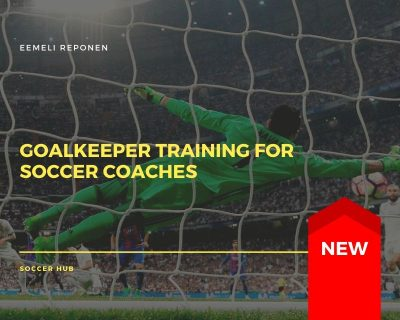 Goalkeeper Training for Soccer Coaches