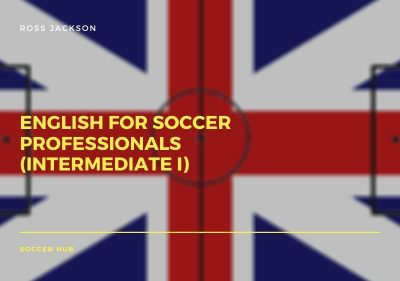 English for Soccer Professionals (Intermediate I)
