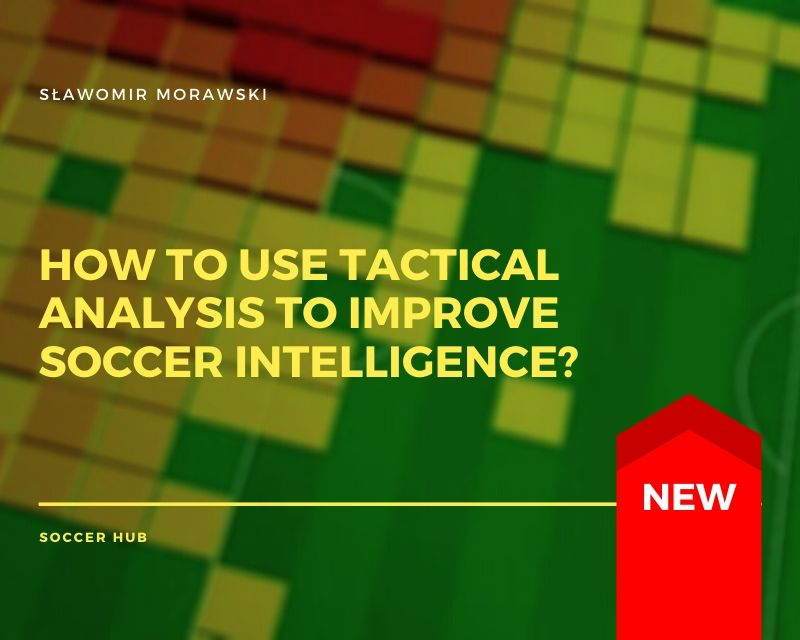 how-to-use-tactical-analysis-to-improve-soccer-intelligence