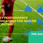 Key Performance Indicators for Soccer Scouting