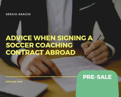 Advice when signing a Soccer Coaching Contract abroad